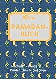 Mein Ramadanbuch: Ramadankalender für Kinder zum Mitmachen