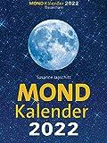 Mondkalender 2022. Der beliebteste Abreißkalender seit über 20 Jahren.: Entspannt durch den Alltag im Einklang mit den Mondphasen. Für Garten, Gesundheit, Pflege, Schönheit, Ernährung, Haushalt u.v.m.