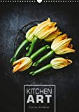 KITCHEN ART Küchen-Stillleben (Wandkalender 2021 DIN A3 hoch)