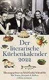 Der literarische Küchenkalender 2022: Mit Texten, Rezepten und Bildern