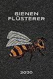 Bienenflüsterer 2020: Bienenkalender für Imker aber auch alle die Bienen und deren Honig lieben. Wochenkalender mit viel Platz für Notizen - mit ... - Januar bis Dezember- Imkerkalender 2020
