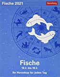 Fische Sternzeichenkalender 2021 - Tagesabreißkalender mit ausführlichem Tageshoroskop und Zitaten - Tischkalender zum Aufstellen oder Aufhängen - Format 11 x 14 cm
