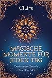 Magische Momente für jeden Tag: Der immerwährende Hexenkalender