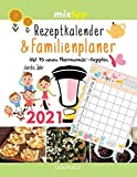 mixtipp: Rezeptkalender & Familienplaner 2021: Mit 75 neuen Thermomix®-Rezepten durchs Jahr 2021 (Kochen mit dem Thermomix®)