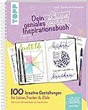 Dein geniales Bullet-Journal-Inspirationsbuch: 100 kreative Gestaltungen für fertige Seiten, Listen, Tracker & Ziele von A wie Abnehmen bis Z wie Zykluskontrolle
