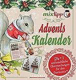 mixtipp: Adventskalender: 24 + 1 Weihnachtliche Überraschungen für den THERMOMIX® (Kochen mit dem Thermomix®)