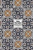 Mein Ramadan - Kalender, Planer und Tagebuch: Für einen gesegneten und produktiven Ramadan, den heiligen Monat; für jedes Jahr
